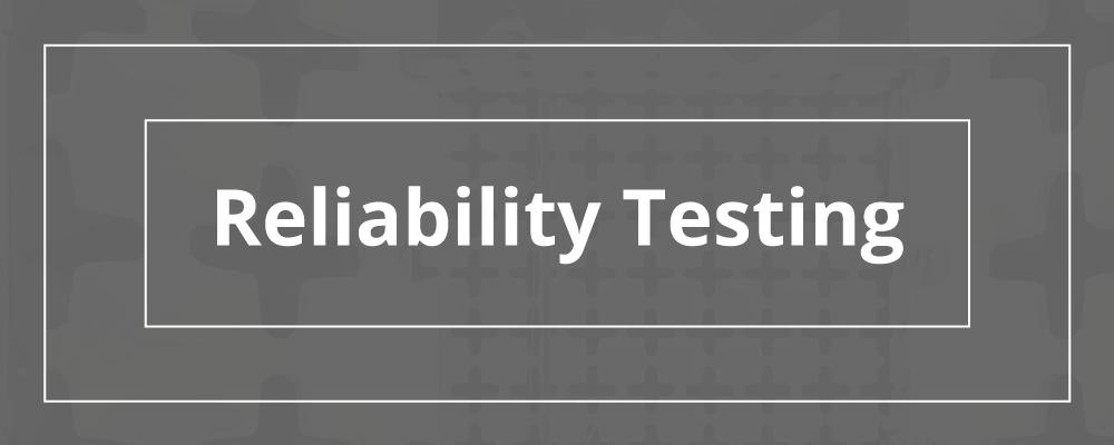 Reliability-Testing